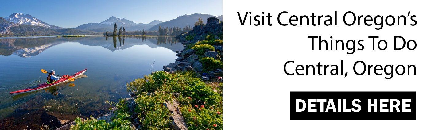 Visit Central Oregon Things To Do